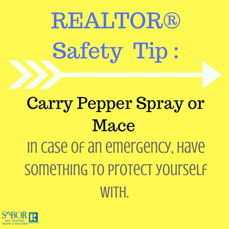 Make sure you're prepared for any situation, carry pepper spray or mace to protect yourself.