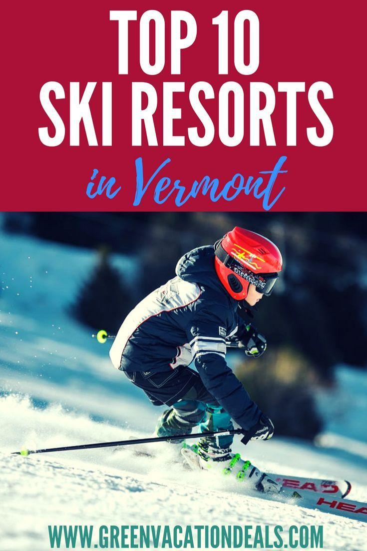 Top 10 Vermont Ski Resorts Green Vacation Deals In 2020 Vermont Ski Resorts Ski Trip Ski Resort
