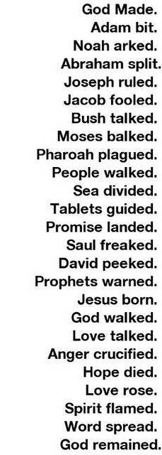 The Bible in 50 words... God remained.