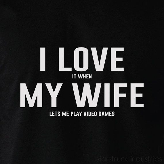 I love it when my wife lets me play video games T-shirt Tshirt Shirt Mens Valentines Fathers Day Birthday Christmas Gift Idea For Him