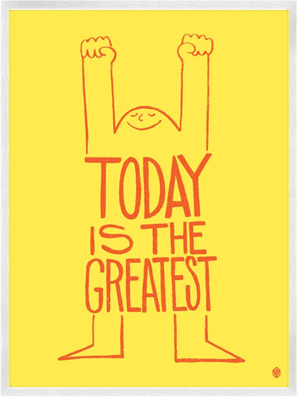 Today Is The Greatest PrintGreatest Prints, Inspiration, Boys Nurseries, Quotes, Happy, David Ryan, Today, Christopher David, Positive Thoughts
