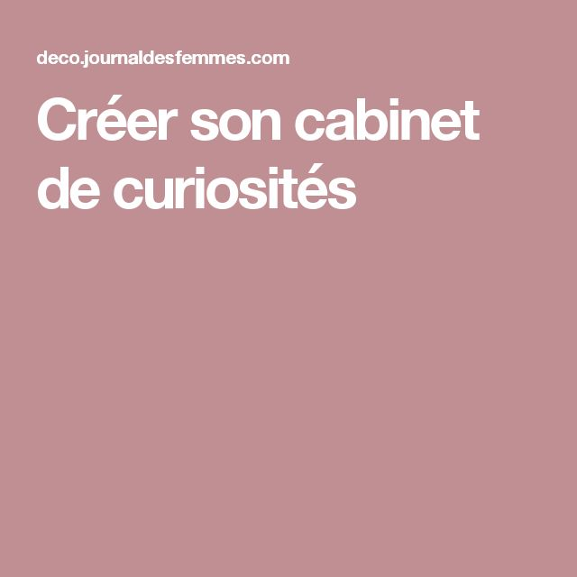 25 best ideas about cabinet de curiosit s sur pinterest for Meuble cabinet de curiosite