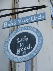 Bob's Your Uncle. My favorite store on River Street ~ great t-shirts and full of LIFE IS GOOD stuff!