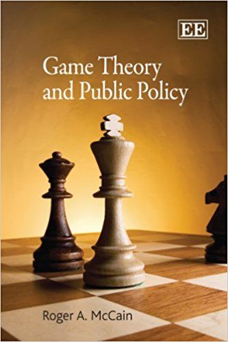 Game theory and public policy / Roger A. McCain