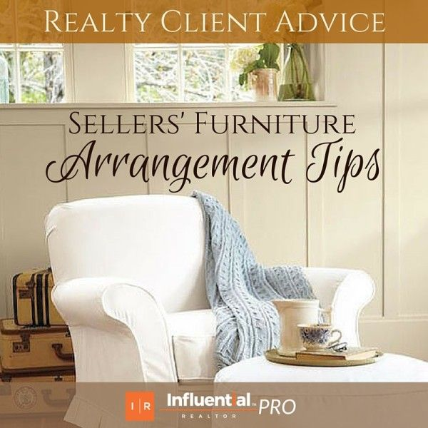 Home Staging: Sellers' Furniture Arrangement Tips. Use these helpful tips to give your sellers' home more space visually and to welcome potential buyers.