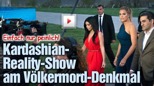 Die Kardashians in Armenien - Reality-Show am Völkermord-Denkmal
