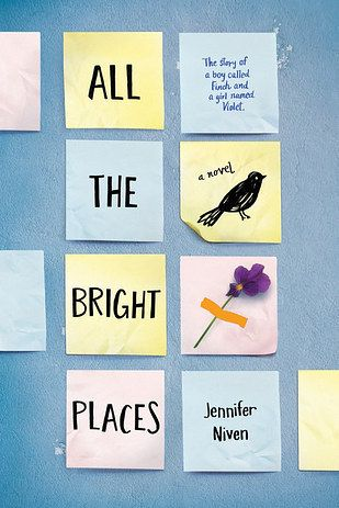 All the Bright Places by Jennifer Niven | 43 Life-Changing Books You Need To Read