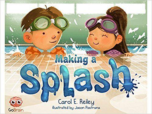 Making A Splash - Growth Mindset for Kids: Carol E. Reiley;: 9780986417306: Amazon.com: Books
