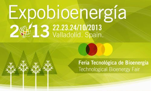 Expobioenergía 2013 - International fair specialising in Bioenergy, Valladolid - Spain - Exhibition dates From 22nd to 24th, October 2013