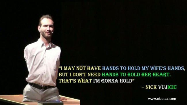 Nick Vujicic, No Arms No Legs But What a Life Imagine getting through your busy day without hands or feet. Picture your life without the ability to walk, care for your basic needs, or even embrace those you love. Meet Nick Vujicic (pronounced VOO-yee-cheech). Without any medical explanation or warning, Nick was born in 1982 in Melbourne, Australia, without arms and legs. Three sonograms failed to reveal complications. And yet, the Vujicic family was destined to cope with the challenge.