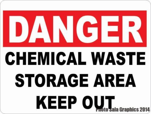 Danger Chemical Waste Storage Area Keep Out Sign. 9x12 Metal. Workplace Safety