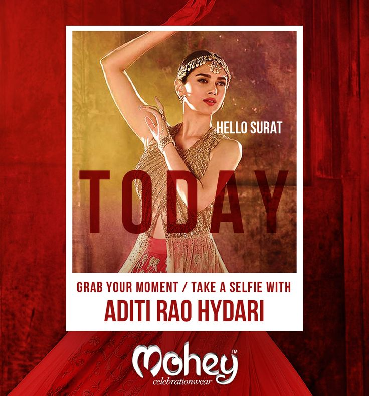 TODAY - the gorgeous Aditi Rao Hydari will unveil a sizzling New #Celebration #Wear collection at Mohey, #Surat. Catch the showcase!