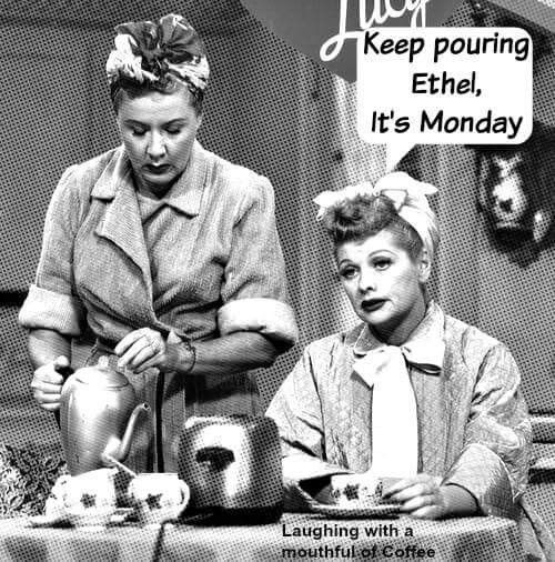 #coffee #coffeequotes  Keep pouring Ethel, it's monday.