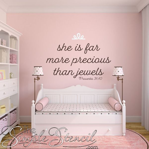 Far more precious than jewels!!! Bible verse removable wall quote for girls room.
