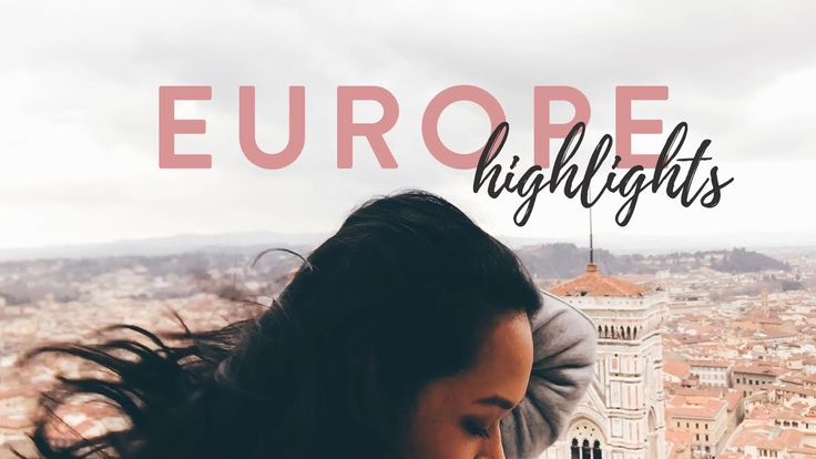 ✨EUROPE HIGHLIGHTS✨ | Marggie Travels