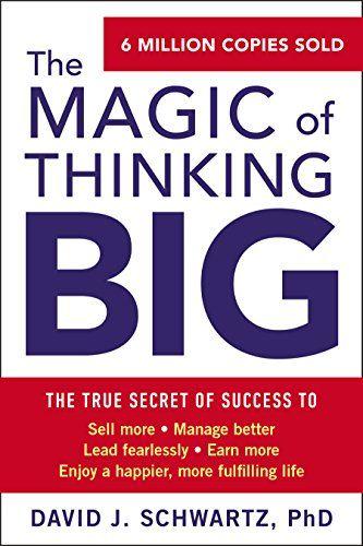 The Magic of Thinking Big : David J Schwartz: