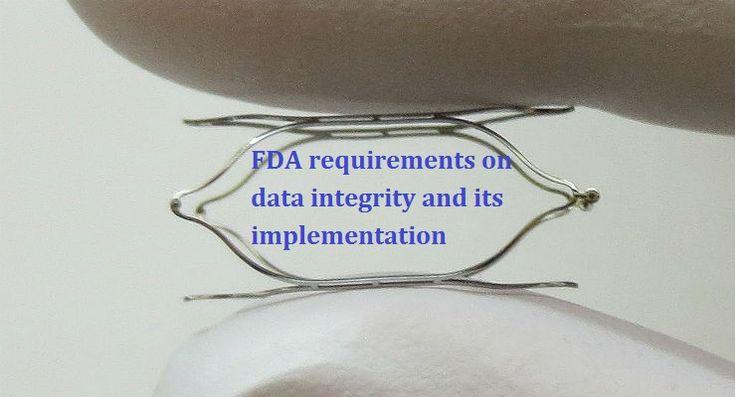 https://globalcompliancepaneltraining.wordpress.com/2017/05/03/fda-requirements-on-data-integrity-and-its-implementation/