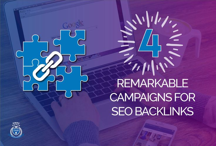 Top 4 Remarkable Campaign you must know before doing the SEO back links