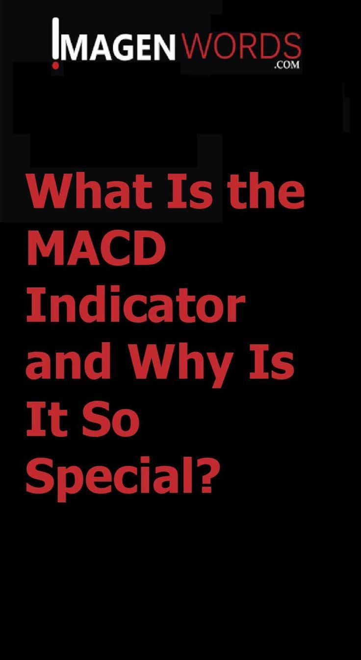 What Is The Macd Indicator And Why Is It So Special Imagen