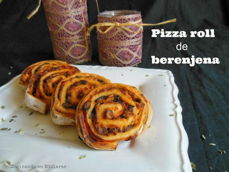Cocinando en Mislares: PIZZA ROLL de BERENJENA