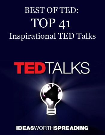 Best of TED: Top 41 Inspirational TED Talks | Arina's Self Help Blog