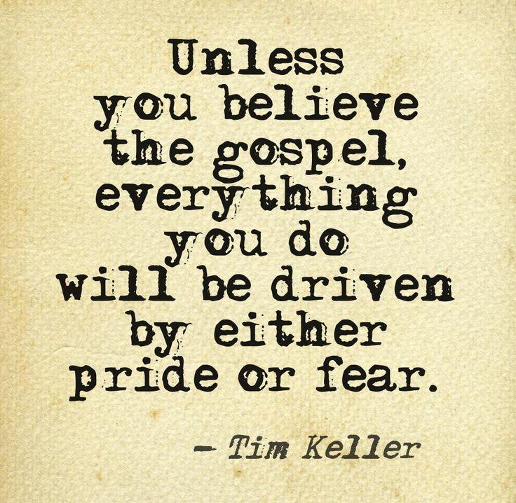 Tim Keller Live in pride, fear or God's truth