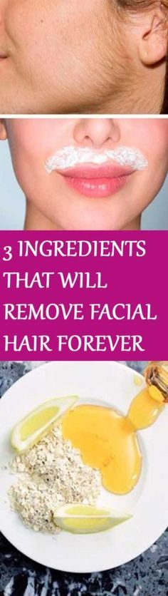 IN JUST 15 MINUTES THESE 3 INGREDIENTS WILL REMOVE FACIAL HAIR FOREVER #hair #beauty #remove