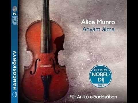 Alice Munro : Anyám álma - hangoskönyv - YouTube