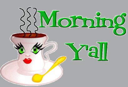 Morning Y'all coffee good morning good morning greeting good morning friends…
