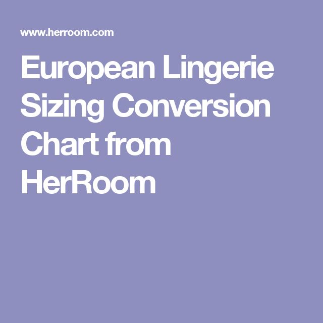 European Lingerie Sizing Conversion Chart from HerRoom