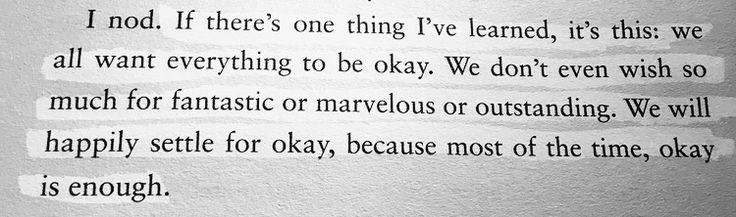 """""""If there's one thing I've learned, it's this: we all want everything to be okay."""""""