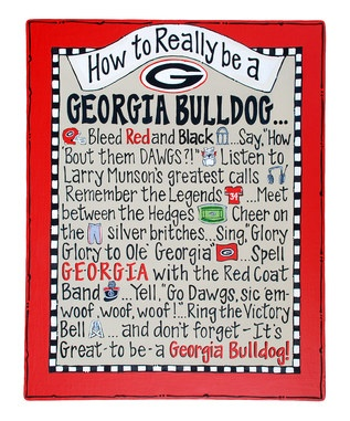 """How to Really Be a Georgia Bulldog"" Bleed red and black, say ""How 'bout them dawgs?!,"" listen to Larry Munson's greatest calls, remember the legends, meet between The Hedges, cheer on the silver britches, sing, ""Glory, Glory to Ol' Georgia."" Spell G-E-O-R-G-I-A with the Red Coat Band, Yell, ""Go Dawgs! Sic 'em! Woof, Woof, Woof!"" Ring the Victory bell. And don't forget It's Great to be a Georgia Bulldog. #georgia #uga #bulldog #dawg #sec #football"