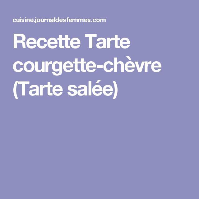 Recette Tarte courgette-chèvre (Tarte salée)