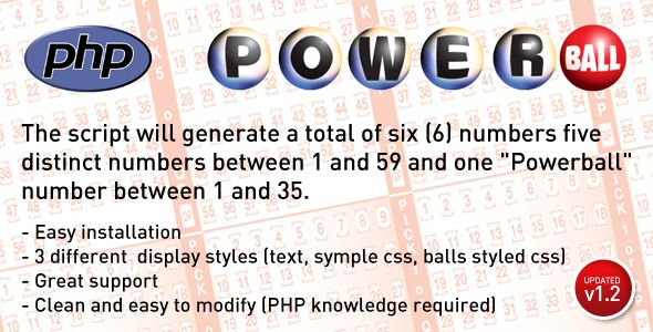 """Powerball Lottery Number Generator . This PHP script will generate a total of six (6) numbers five distinct numbers between 1 and 59 and one """"Powerball"""" number between 1 and 35. It was designed with US Powerball Lottery in mind but it can be easily used with any Powerball lottery in the"""