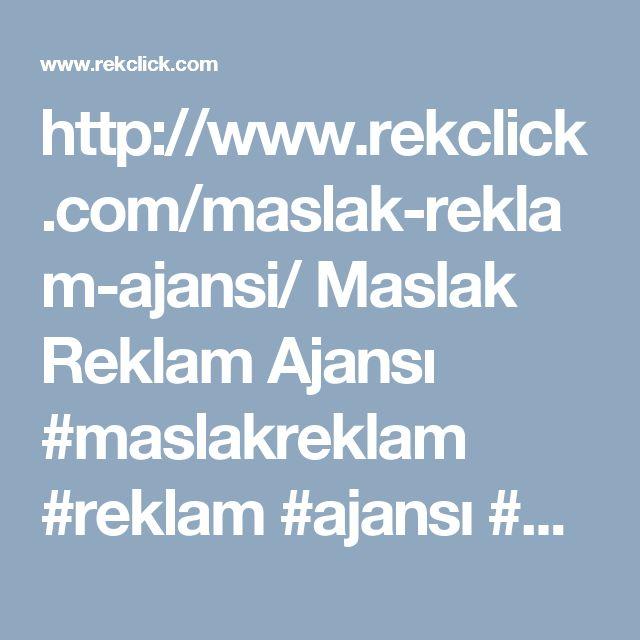 http://www.rekclick.com/maslak-reklam-ajansi/  Maslak Reklam Ajansı #maslakreklam #reklam #ajansı #maslakreklam
