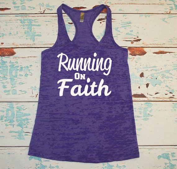 Running On Faith. Gym Shirt. Workout Tank Top. Burnout tank top. Religious Runner. Birthday Gift. Christian Runner. on Etsy, $21.00