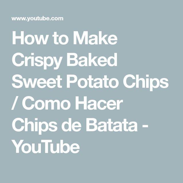 How to Make Crispy Baked Sweet Potato Chips / Como Hacer Chips de Batata - YouTube