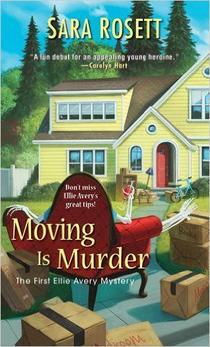 Moving Is Murder (2006) (The first book in the Ellie Avery Mystery series) A novel by Sara Rosett
