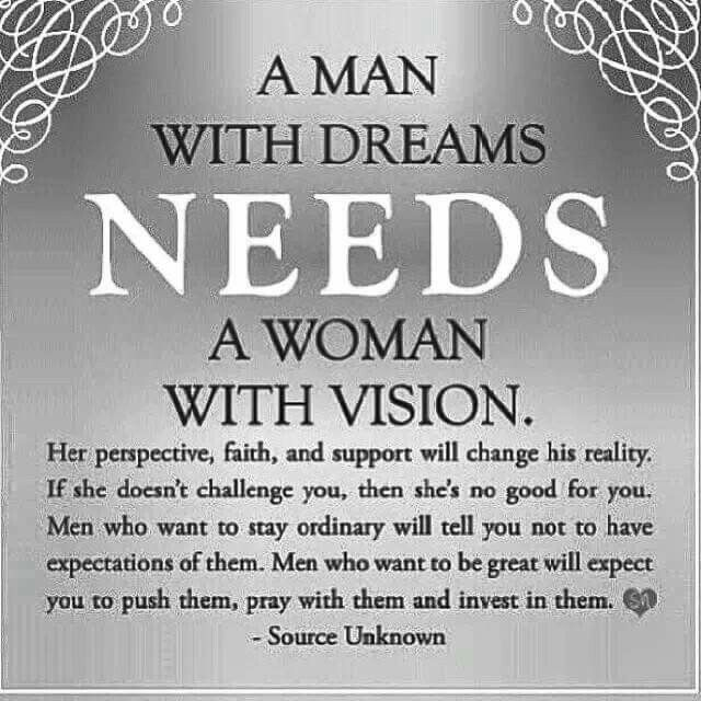 Who Needs Love Quotes: A Man With Dreams Needs A Woman With Vision. Her