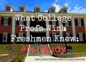 SmallWorld: What College Profs Wish Freshmen Knew: Study Skills