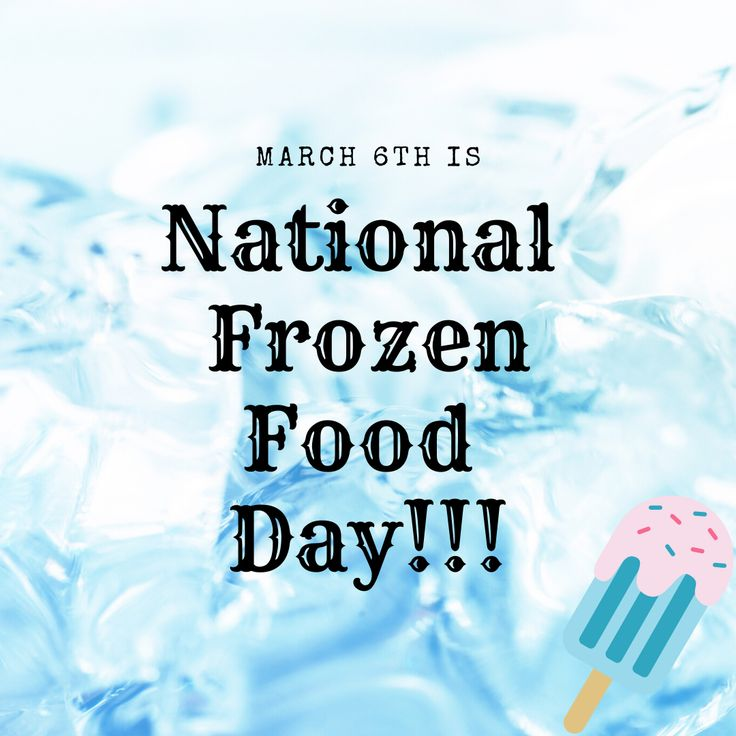 National Frozen Food Day! in 2020 Frozen food, Ann arbor