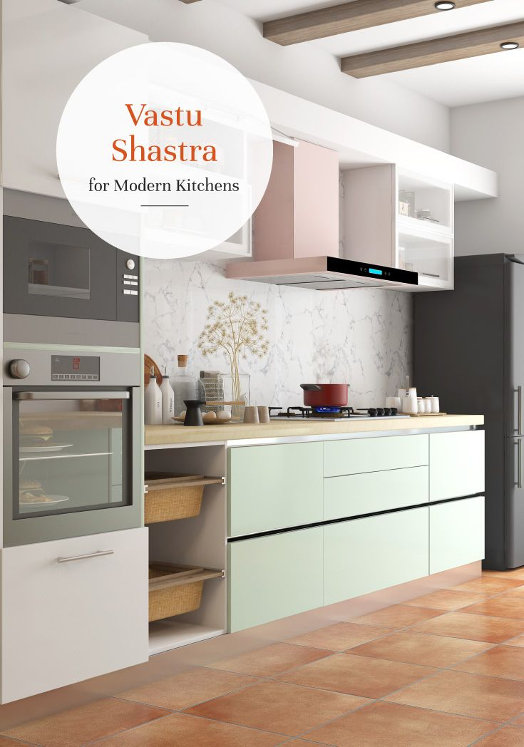 Vastu Tips For A Positive And Happy Kitchen Space Kitchens