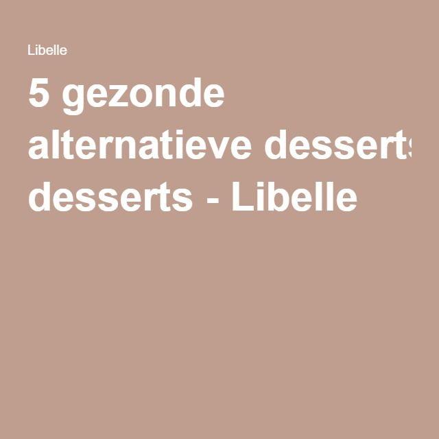 5 gezonde alternatieve desserts - Libelle