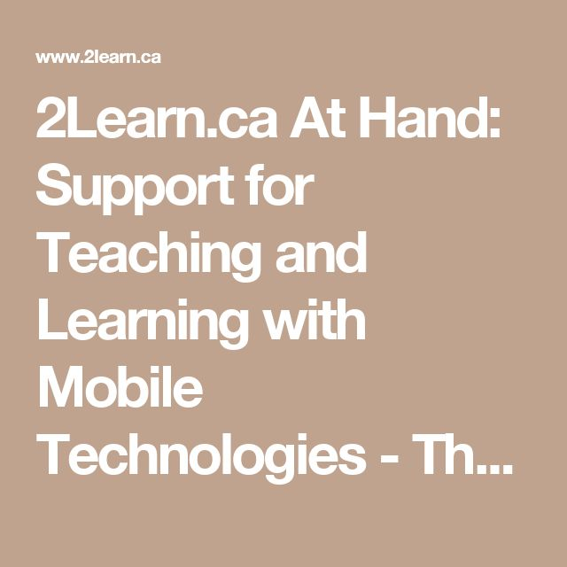 2Learn.ca At Hand: Support for Teaching and Learning with Mobile Technologies - The site is a broad look at how best to support teachers, administrators and consultants with implementing Bring Your Own Device(s) planning. Rather than recommend any one device, the Device Considerations section offers a series of explanations of features for eReaders, smartphones and tablets. Other sections of interest involve discussions around readiness, transforming teaching practices, support pedagogies…