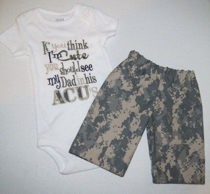 If You Think I'm Cute You  Should See My Dad in His ACU's Boy's Army Outfit - For Sizes Newborn - 5T