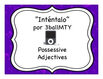 "Activities to teach possessive adjectives with the song ""Inténtalo"" by 3BallMTY"