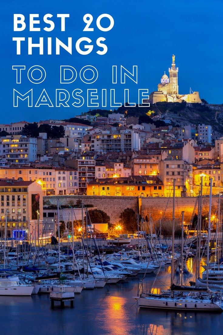 The Best 20 Things To Discover In Marseille France Travel