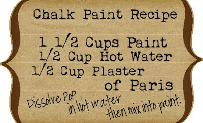 Chalk Paint Recipe -- TIP: Use 'flat' or 'eggshell' finish paint ONLY for best results.