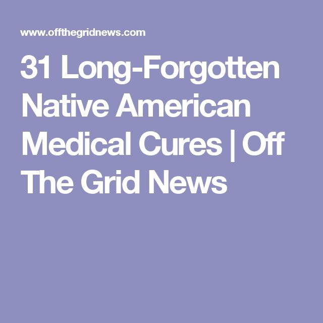 31 Long-Forgotten Native American Medical Cures | Off The Grid News