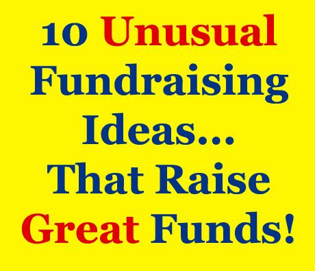 Here are 10 Unusual and Creative Fundraising Ideas that are sure fire ways of having fun and raising great funds. Take a look: www.rewarding-fundraising-ideas.com/unusual-fundraising-ideas.html